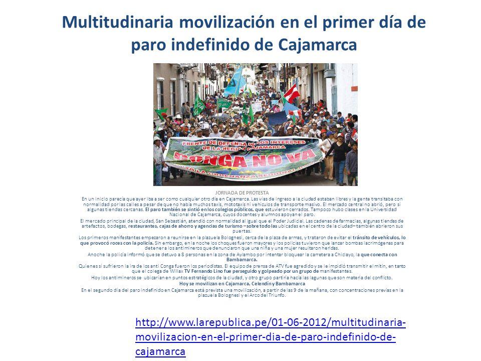 Multitudinaria movilización en el primer día de paro indefinido de Cajamarca JORNADA DE PROTESTA En un inicio parecía que ayer iba a ser como cualquie