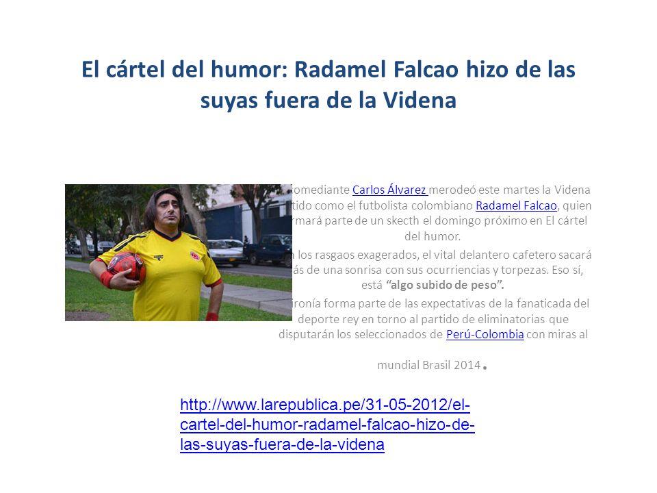El cártel del humor: Radamel Falcao hizo de las suyas fuera de la Videna El comediante Carlos Álvarez merodeó este martes la Videna vestido como el fu