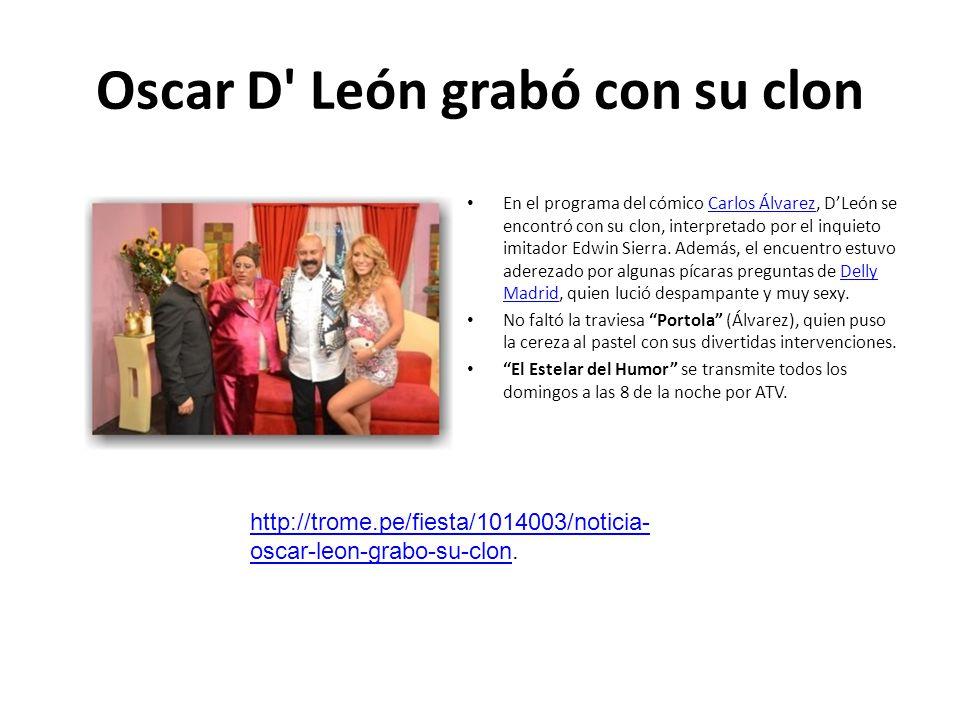 Oscar D' León grabó con su clon En el programa del cómico Carlos Álvarez, DLeón se encontró con su clon, interpretado por el inquieto imitador Edwin S