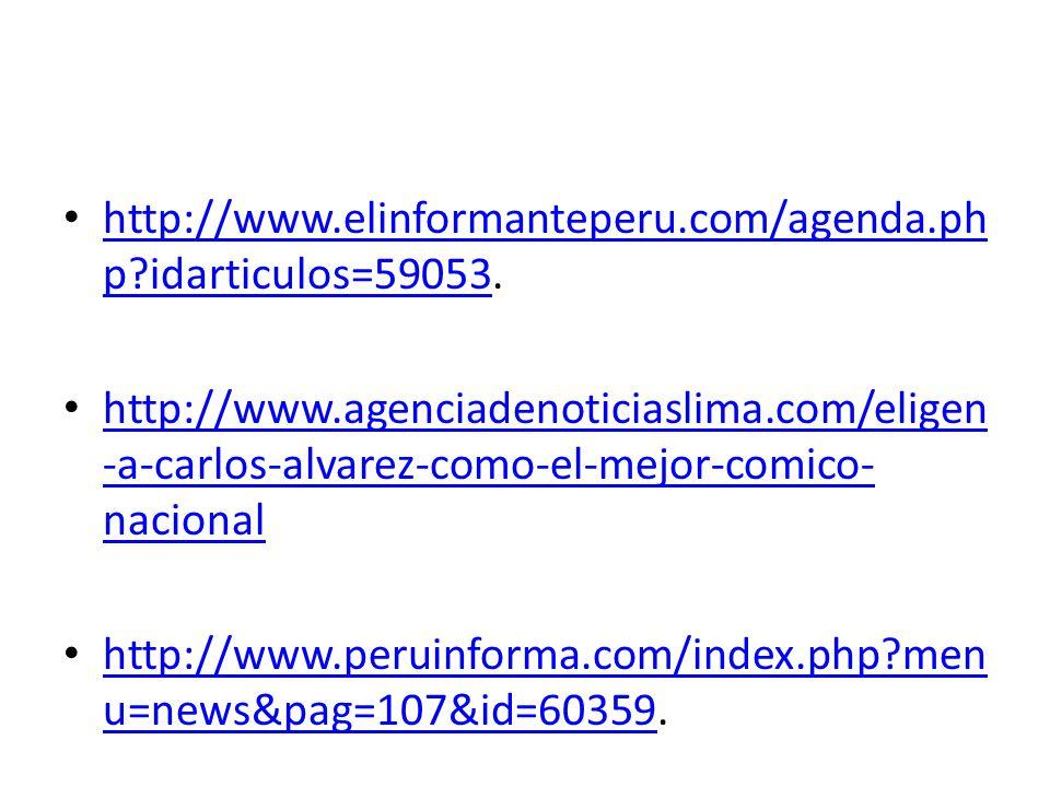 http://www.elinformanteperu.com/agenda.ph p?idarticulos=59053. http://www.elinformanteperu.com/agenda.ph p?idarticulos=59053 http://www.agenciadenotic
