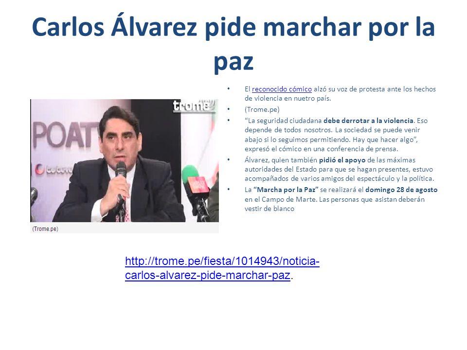 Carlos Álvarez pide marchar por la paz El reconocido cómico alzó su voz de protesta ante los hechos de violencia en nuetro país.reconocido cómico (Tro