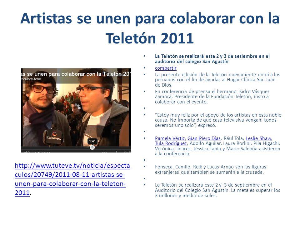 Artistas se unen para colaborar con la Teletón 2011 La Teletón se realizará este 2 y 3 de setiembre en el auditorio del colegio San Agustín compartir