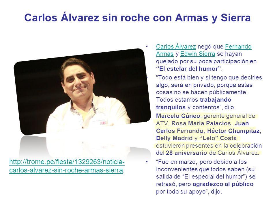 Carlos Álvarez sin roche con Armas y Sierra Carlos Álvarez negó que Fernando Armas y Edwin Sierra se hayan quejado por su poca participación en El est