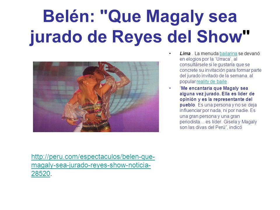 Belén: Que Magaly sea jurado de Reyes del Show Lima.