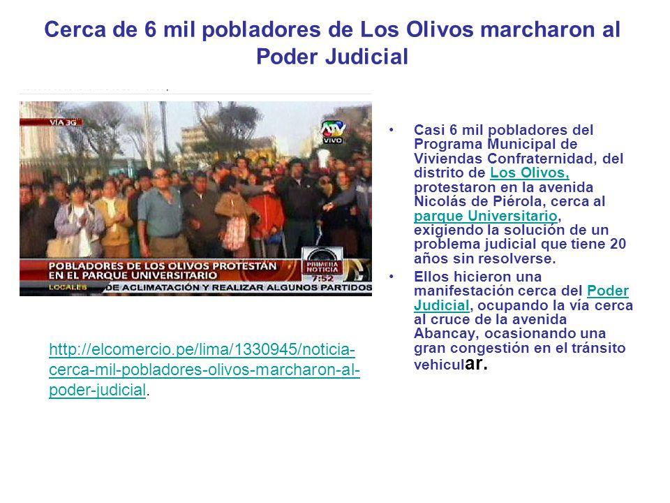 Cerca de 6 mil pobladores de Los Olivos marcharon al Poder Judicial Casi 6 mil pobladores del Programa Municipal de Viviendas Confraternidad, del dist