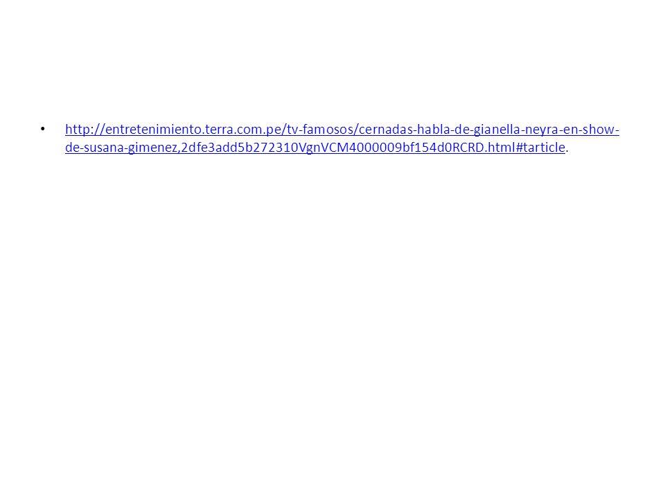 http://entretenimiento.terra.com.pe/tv-famosos/cernadas-habla-de-gianella-neyra-en-show- de-susana-gimenez,2dfe3add5b272310VgnVCM4000009bf154d0RCRD.ht
