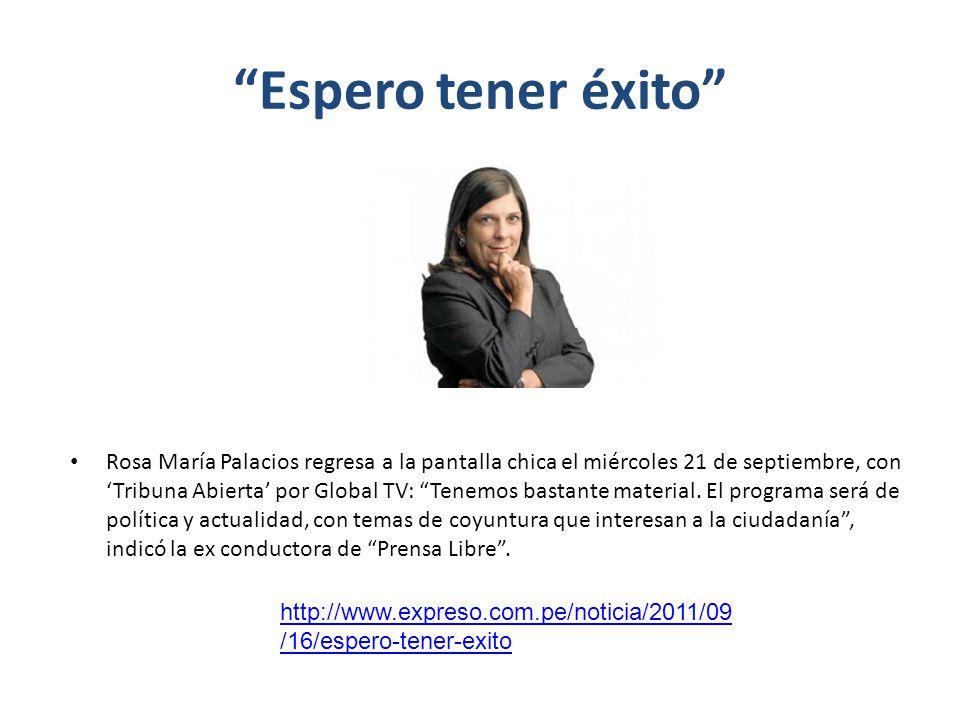 Espero tener éxito Rosa María Palacios regresa a la pantalla chica el miércoles 21 de septiembre, con Tribuna Abierta por Global TV: Tenemos bastante