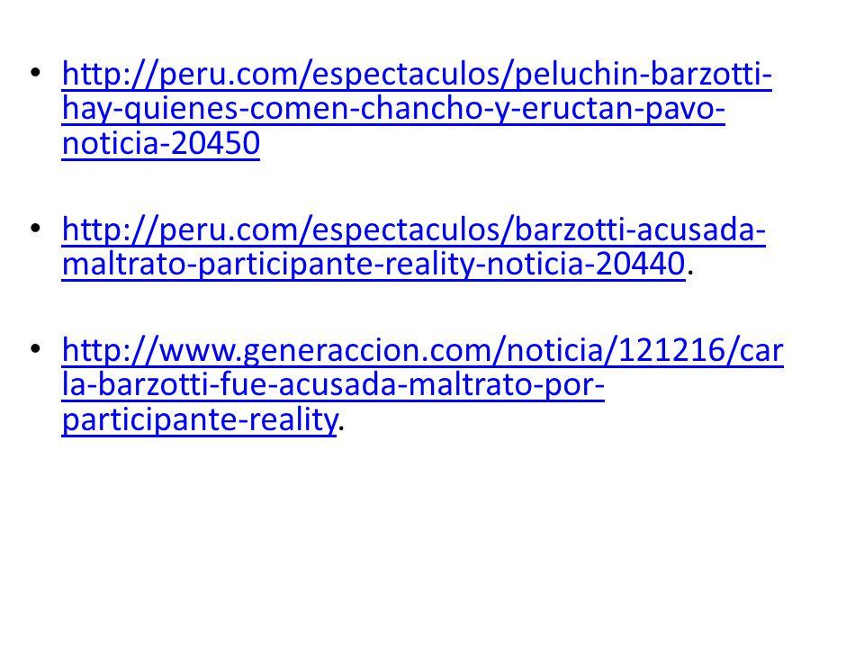 http://peru.com/espectaculos/peluchin-barzotti- hay-quienes-comen-chancho-y-eructan-pavo- noticia-20450 http://peru.com/espectaculos/peluchin-barzotti