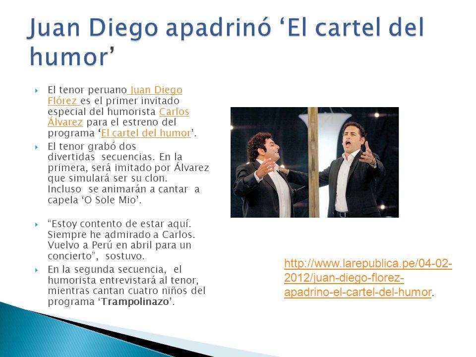El tenor peruano Juan Diego Flórez es el primer invitado especial del humorista Carlos Álvarez para el estreno del programa El cartel del humor. Juan
