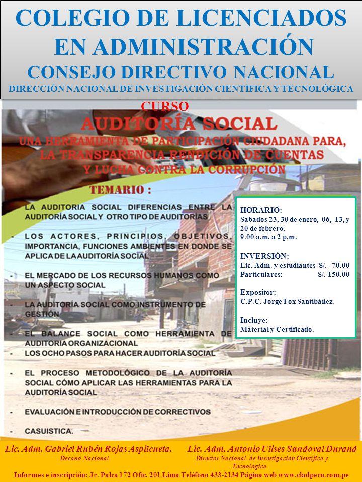 CURSO COLEGIO DE LICENCIADOS EN ADMINISTRACIÓN CONSEJO DIRECTIVO NACIONAL DIRECCIÓN NACIONAL DE INVESTIGACIÓN CIENTÍFICA Y TECNOLÓGICA COLEGIO DE LICENCIADOS EN ADMINISTRACIÓN CONSEJO DIRECTIVO NACIONAL DIRECCIÓN NACIONAL DE INVESTIGACIÓN CIENTÍFICA Y TECNOLÓGICA HORARIO: Sábados 23, 30 de enero, 06, 13, y 20 de febrero.