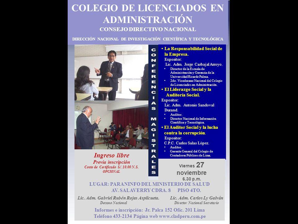COLEGIO DE LICENCIADOS EN ADMINISTRACIÓN CONSEJO DIRECTIVO NACIONAL DIRECCIÓN NACIONAL DE INVESTIGACIÓN CIENTÍFICA Y TECNOLÓGICA Informes e inscripción: Jr.