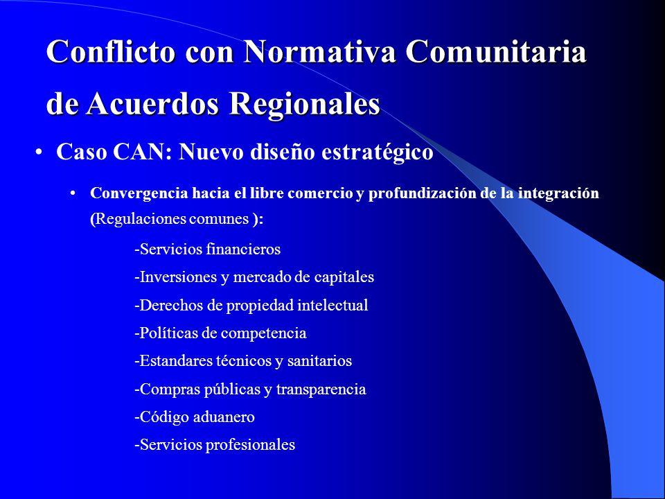 Caso CAN: Nuevo diseño estratégico Convergencia hacia el libre comercio y profundización de la integración (Regulaciones comunes ): -Servicios financi