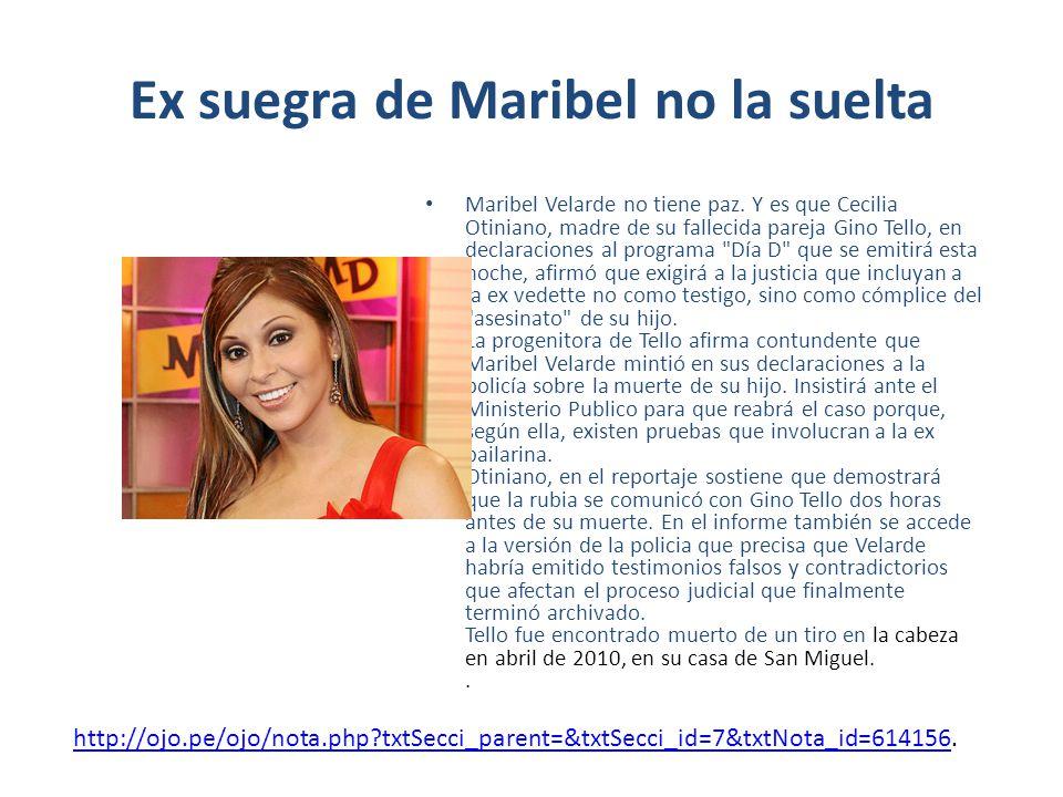 Ex suegra de Maribel no la suelta Maribel Velarde no tiene paz. Y es que Cecilia Otiniano, madre de su fallecida pareja Gino Tello, en declaraciones a