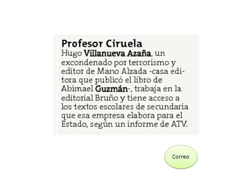 Ex terrorista en Bruño El controversial editor del libro de Abimael Guzman titulado De puño y letra , Hugo Walter Villanueva Azaña, sentenciado por terrorismo en 1995, ahora se dedica a elaborar textos escolares para la editorial Bruño.