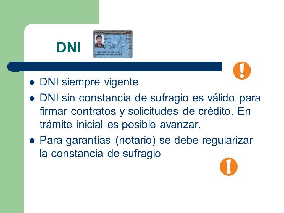 DNI DNI siempre vigente DNI sin constancia de sufragio es válido para firmar contratos y solicitudes de crédito. En trámite inicial es posible avanzar