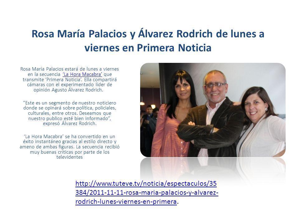 Rosa María Palacios y Álvarez Rodrich de lunes a viernes en Primera Noticia Rosa María Palacios estará de lunes a viernes en la secuencia La Hora Macabra que transmite Primera Noticia.