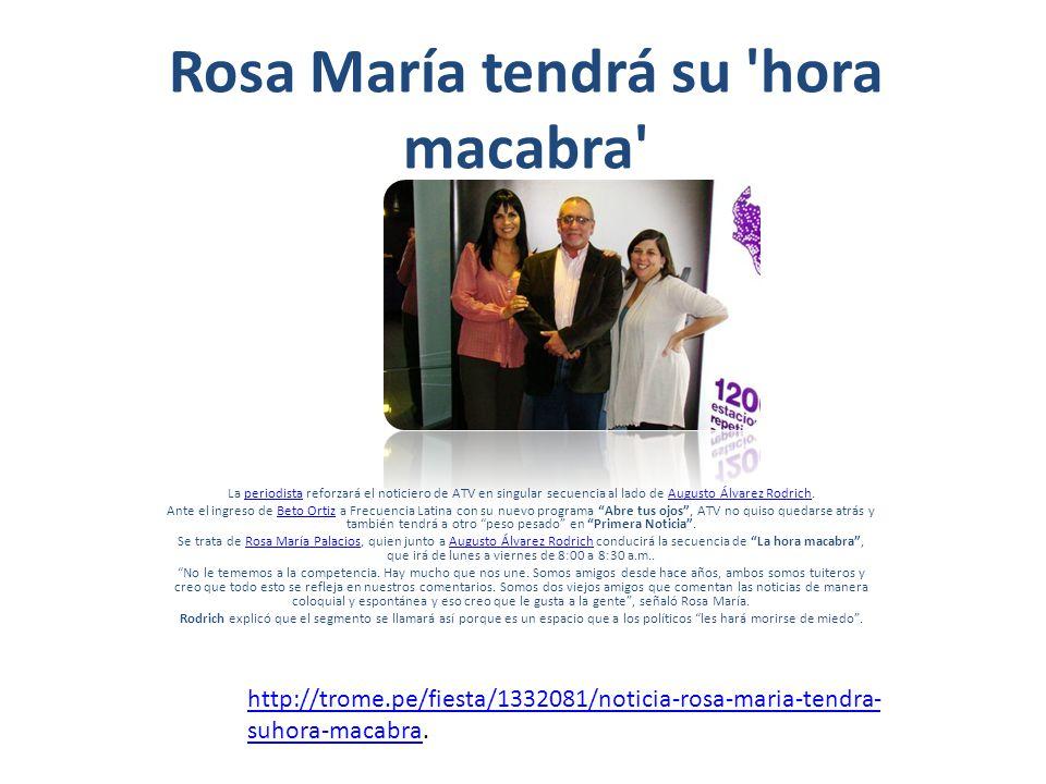 Rosa María tendrá su 'hora macabra' La periodista reforzará el noticiero de ATV en singular secuencia al lado de Augusto Álvarez Rodrich.periodistaAug