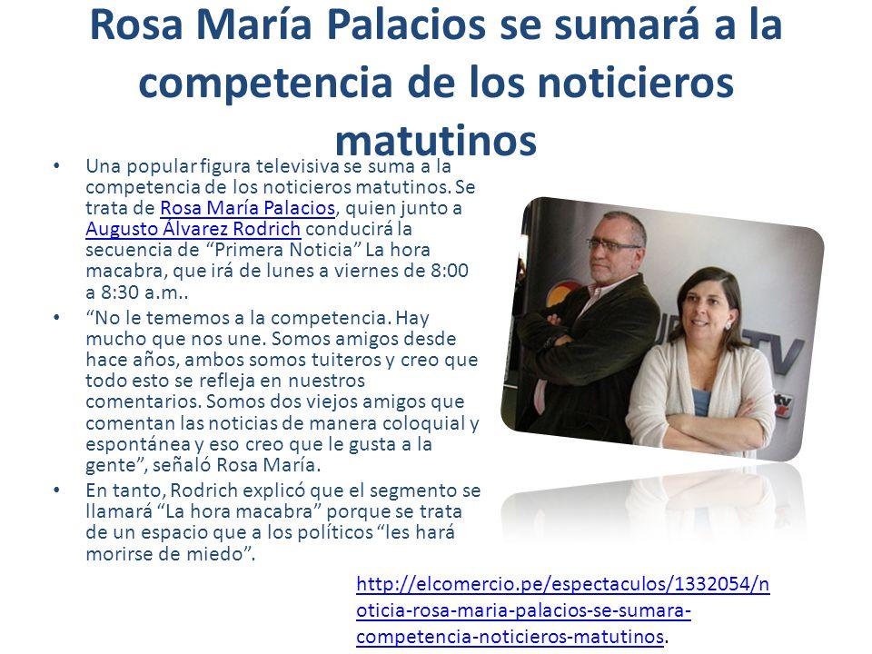 Rosa María Palacios se sumará a la competencia de los noticieros matutinos Una popular figura televisiva se suma a la competencia de los noticieros matutinos.