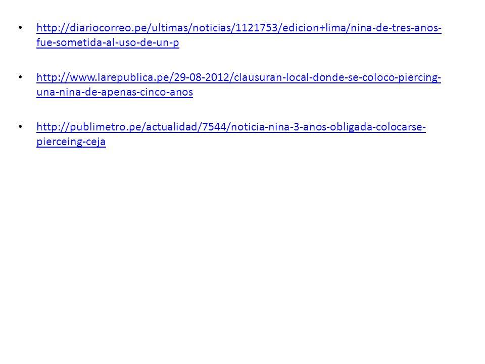 http://diariocorreo.pe/ultimas/noticias/1121753/edicion+lima/nina-de-tres-anos- fue-sometida-al-uso-de-un-p http://diariocorreo.pe/ultimas/noticias/11