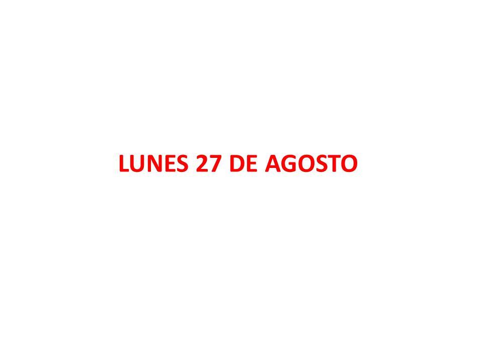 LUNES 27 DE AGOSTO