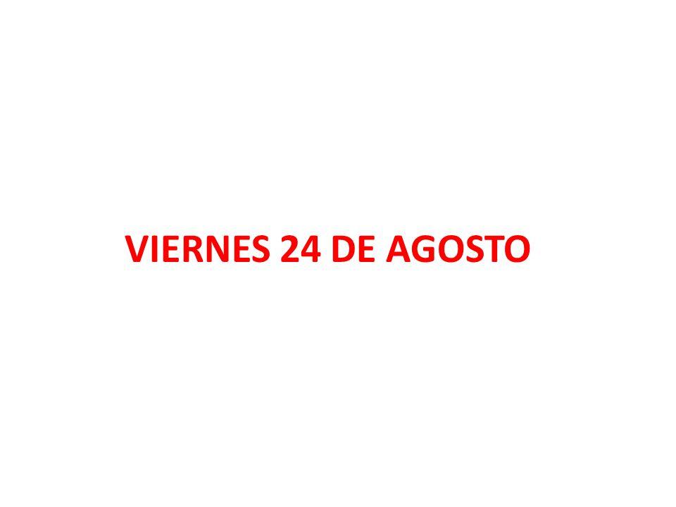 VIERNES 24 DE AGOSTO