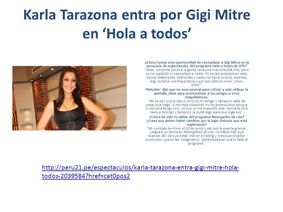 Karla Tarazona entra por Gigi Mitre en Hola a todos ¿Cómo tomas esta oportunidad de reemplazar a Gigi Mitre en la secuencia de espectáculos del progra
