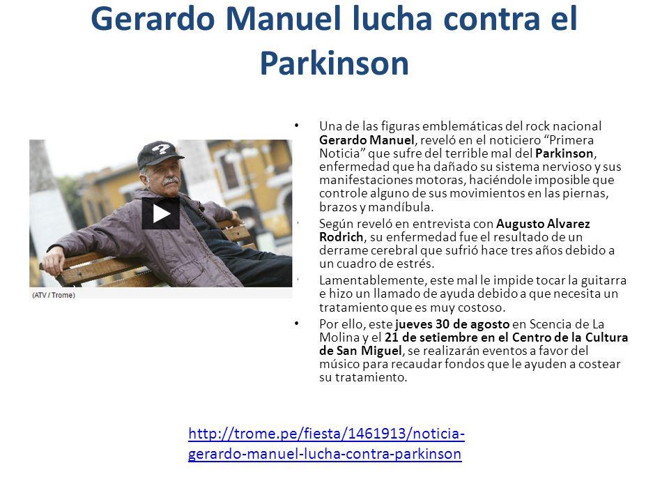 Gerardo Manuel lucha contra el Parkinson Una de las figuras emblemáticas del rock nacional Gerardo Manuel, reveló en el noticiero Primera Noticia que