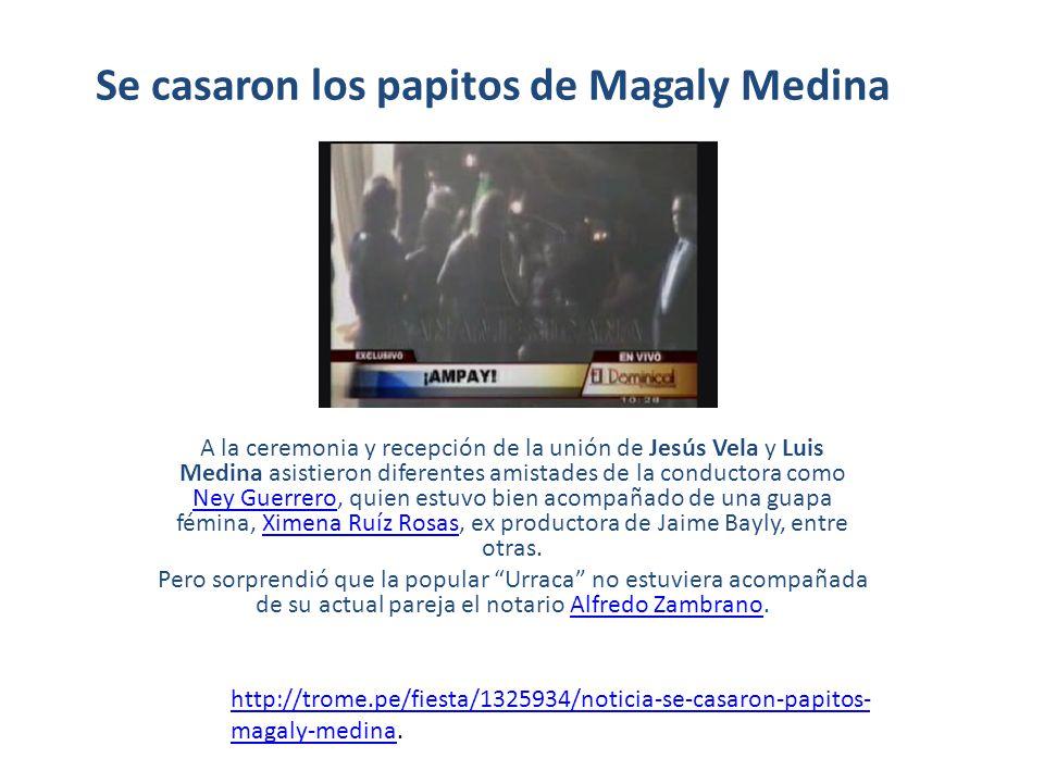 http://peru21.pe/noticia/1325998/se-casaron-padres-magaly- medinahttp://peru21.pe/noticia/1325998/se-casaron-padres-magaly- medina.