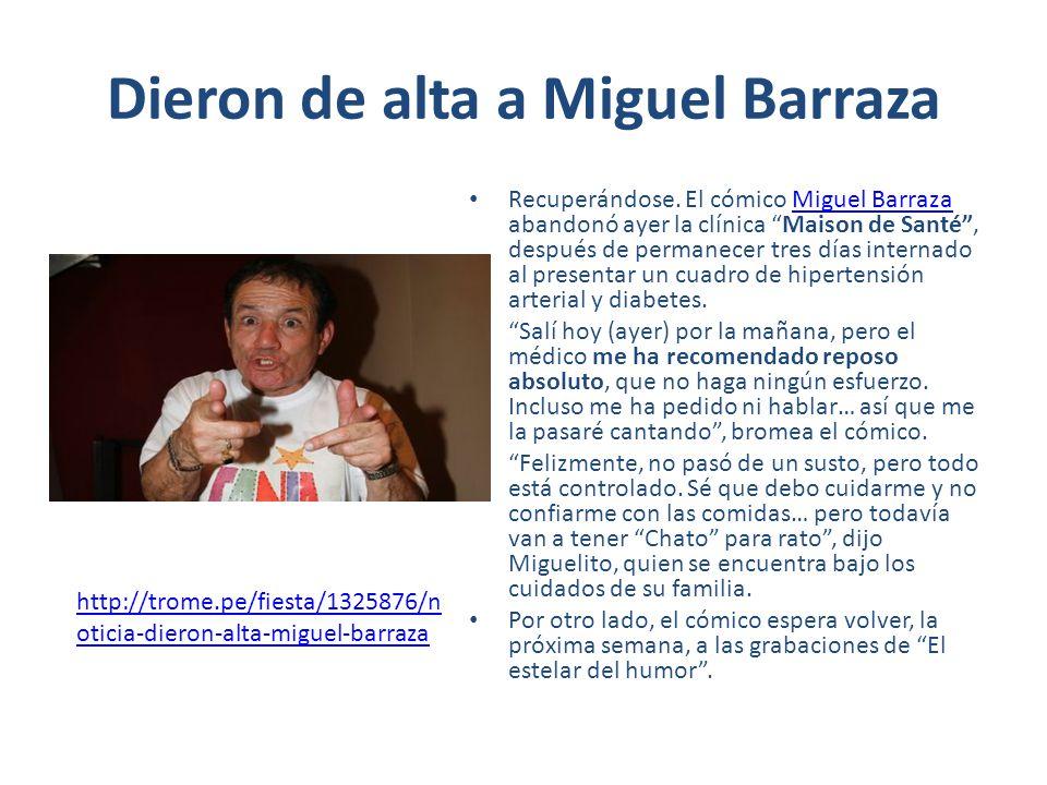 Dieron de alta a Miguel Barraza Recuperándose.