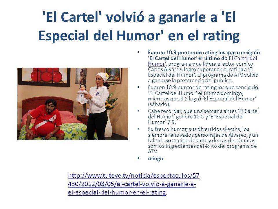 El Cartel volvió a ganarle a El Especial del Humor en el rating Fueron 10.9 puntos de rating los que consiguió El Cartel del Humor el último do El Cartel del Humor, programa que lidera el actor cómico Carlos Álvarez, logró superar en el rating a El Especial del Humor.