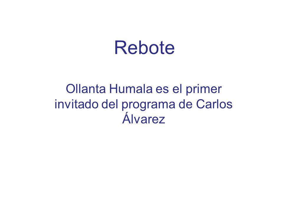 Rebote Ollanta Humala es el primer invitado del programa de Carlos Álvarez
