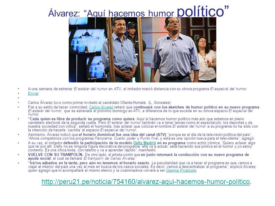 Ollanta Humala también se apuntó a ´El Estelar del Humor´ Candidato a la Presidencia de la República por Gana Perú grabó para el lanzamiento del nuevo programa de Carlos Álvarez.