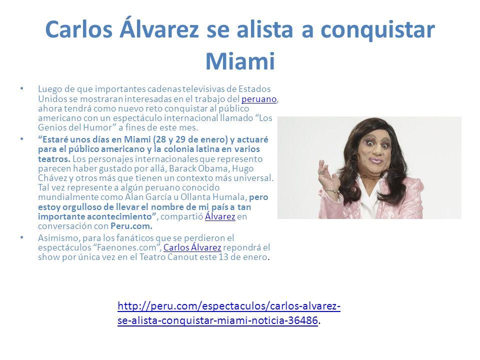 Carlos Álvarez se alista a conquistar Miami Luego de que importantes cadenas televisivas de Estados Unidos se mostraran interesadas en el trabajo del