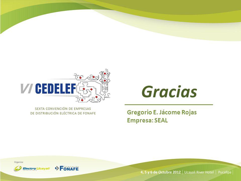 Gracias Gregorio E. Jácome Rojas Empresa: SEAL