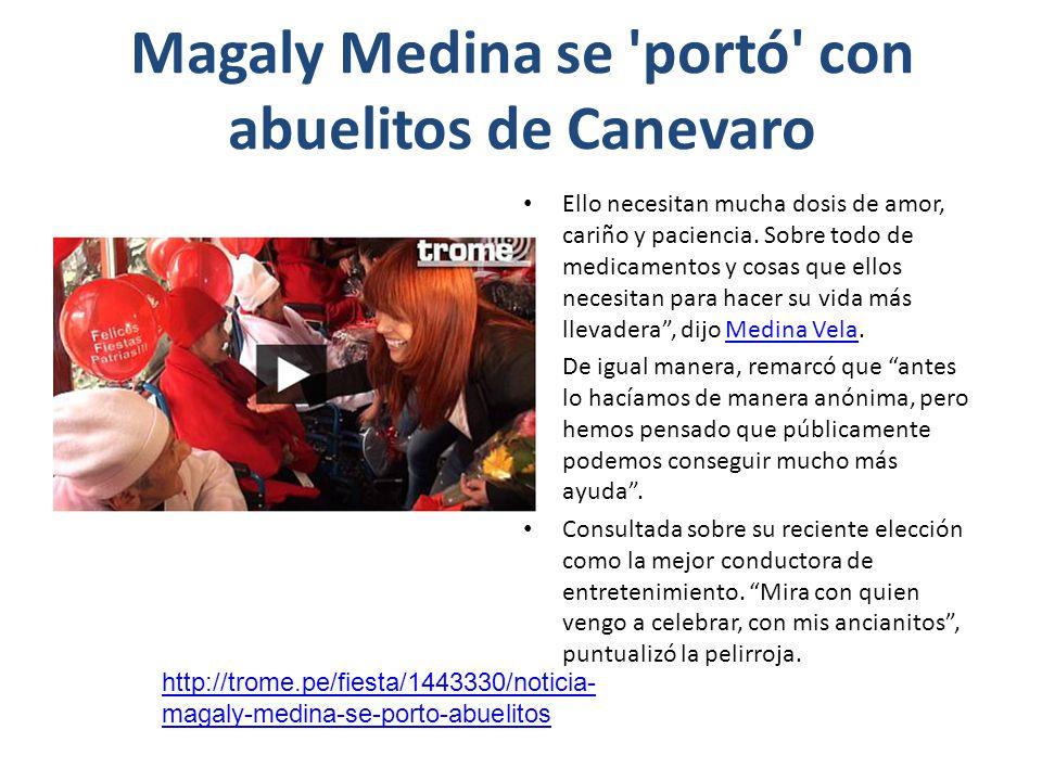 Magaly Medina se 'portó' con abuelitos de Canevaro Ello necesitan mucha dosis de amor, cariño y paciencia. Sobre todo de medicamentos y cosas que ello