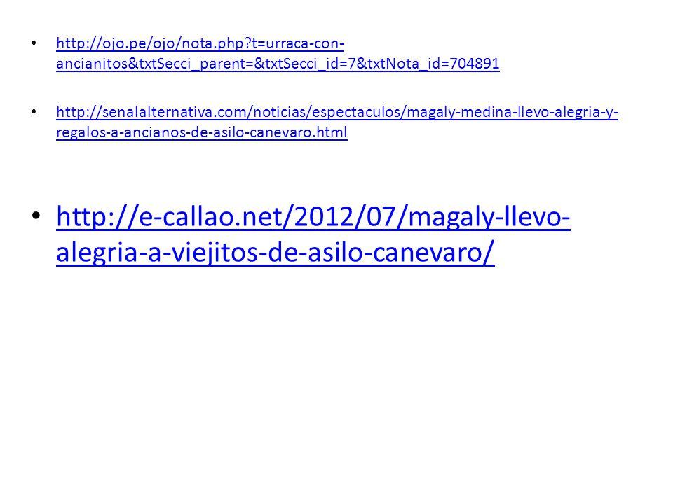 http://ojo.pe/ojo/nota.php?t=urraca-con- ancianitos&txtSecci_parent=&txtSecci_id=7&txtNota_id=704891 http://ojo.pe/ojo/nota.php?t=urraca-con- ancianit