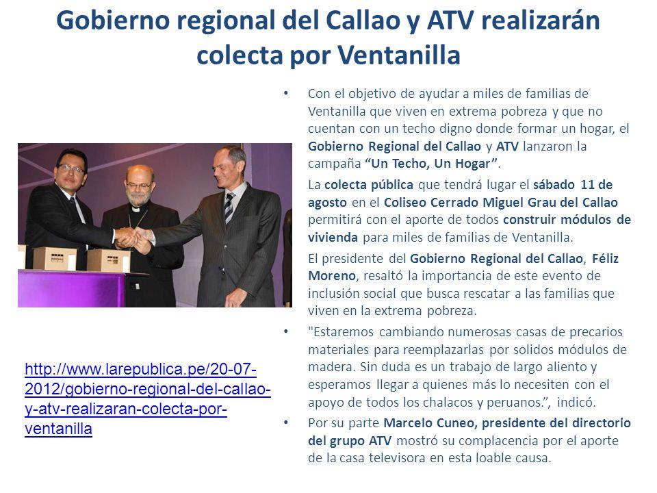Gobierno regional del Callao y ATV realizarán colecta por Ventanilla Con el objetivo de ayudar a miles de familias de Ventanilla que viven en extrema