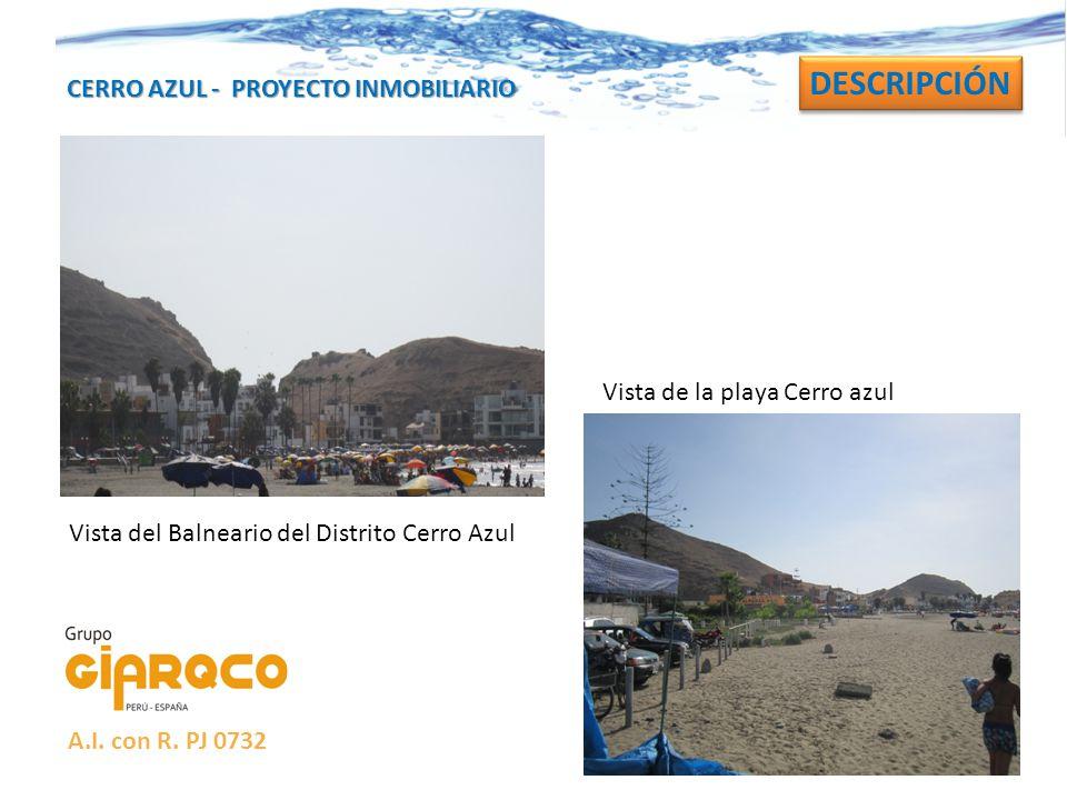 CERRO AZUL - PROYECTO INMOBILIARIO DESCRIPCIÓN Vista del Balneario del Distrito Cerro Azul Vista de la playa Cerro azul A.I. con R. PJ 0732