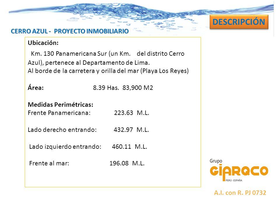 CERRO AZUL - PROYECTO INMOBILIARIO DESCRIPCIÓN Ubicación: Km. 130 Panamericana Sur (un Km. a del distrito Cerro Azul), pertenece al Departamento de Li