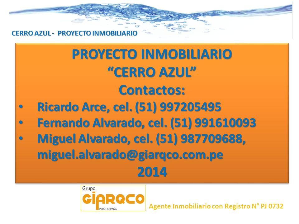 CERRO AZUL - PROYECTO INMOBILIARIO PROYECTO INMOBILIARIO CERRO AZUL Contactos: Ricardo Arce, cel. (51) 997205495 Ricardo Arce, cel. (51) 997205495 Fer