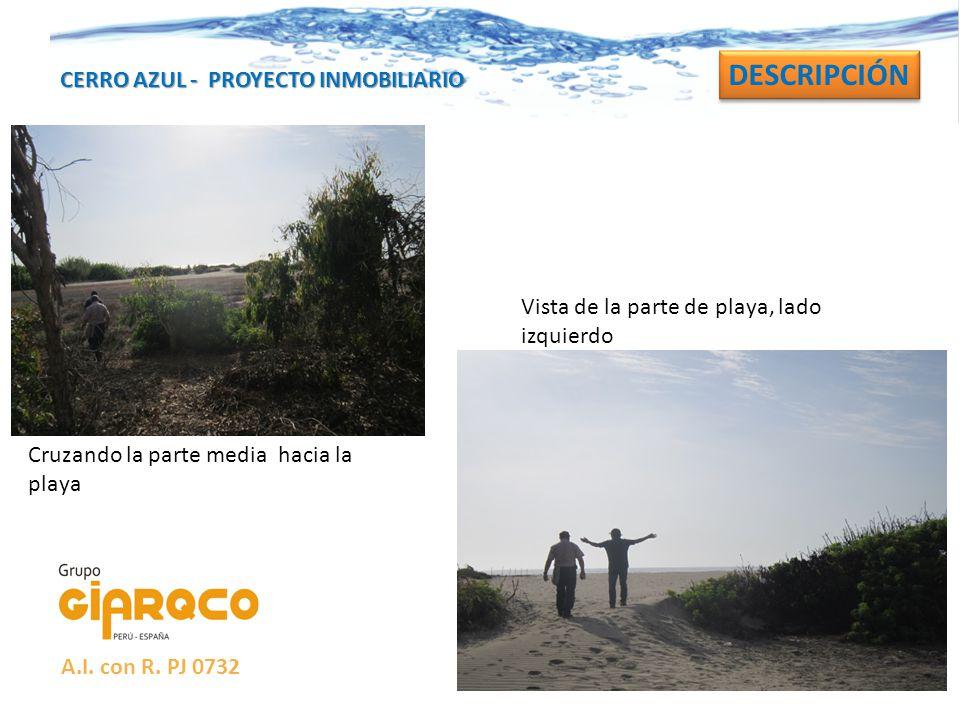 CERRO AZUL - PROYECTO INMOBILIARIO DESCRIPCIÓN Cruzando la parte media hacia la playa Vista de la parte de playa, lado izquierdo A.I. con R. PJ 0732
