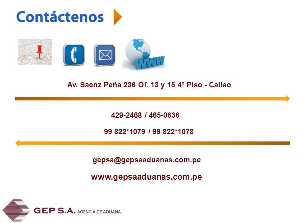 www.gepsaaduanas.com.pe 429-2468 / 465-0636 Av. Saenz Peña 236 Of. 13 y 15 4° Piso - Callao gepsa@gepsaaduanas.com.pe 99 822*1079 / 99 822*1078