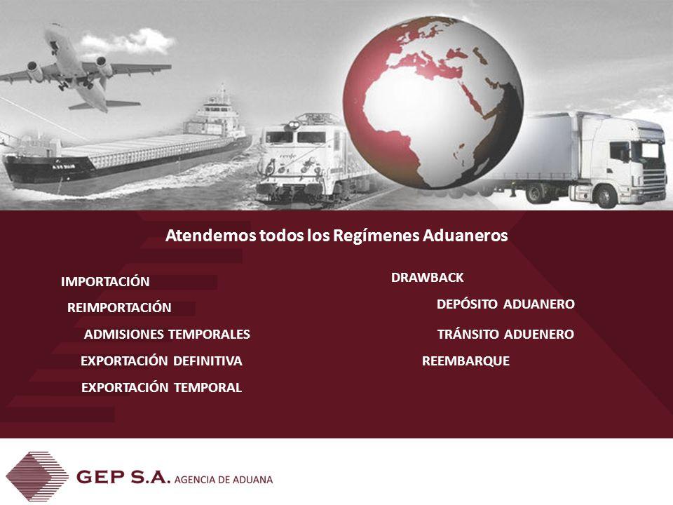 Atendemos todos los Regímenes Aduaneros IMPORTACIÓN ADMISIONES TEMPORALES REIMPORTACIÓN EXPORTACIÓN DEFINITIVA EXPORTACIÓN TEMPORAL DRAWBACK DEPÓSITO ADUANERO TRÁNSITO ADUENERO REEMBARQUE