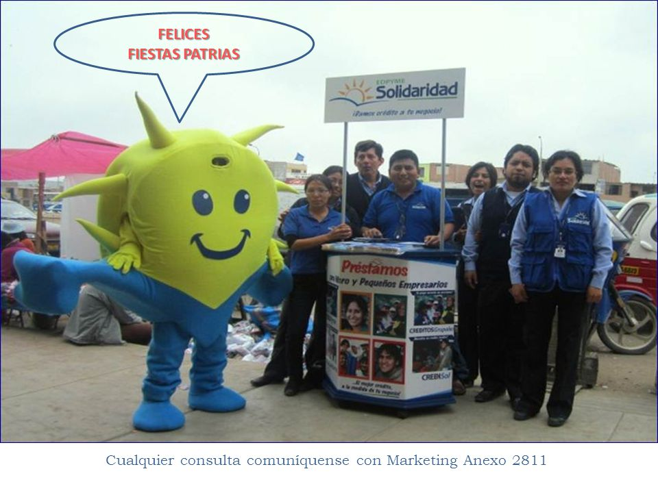 FELICES FIESTAS PATRIAS Cualquier consulta comuníquense con Marketing Anexo 2811