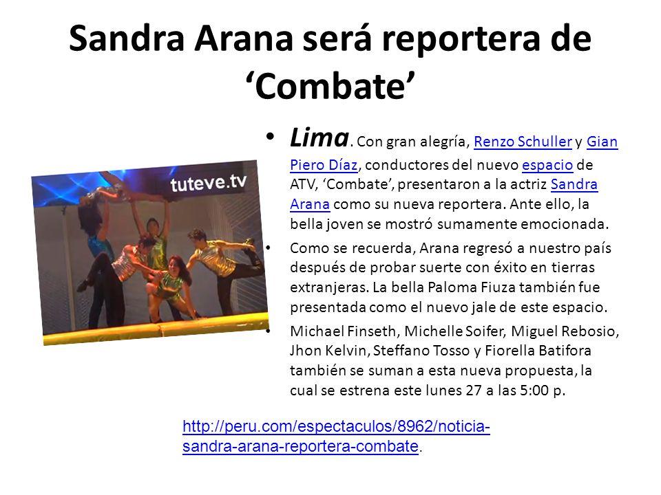 Sandra Arana será reportera de Combate Lima. Con gran alegría, Renzo Schuller y Gian Piero Díaz, conductores del nuevo espacio de ATV, Combate, presen