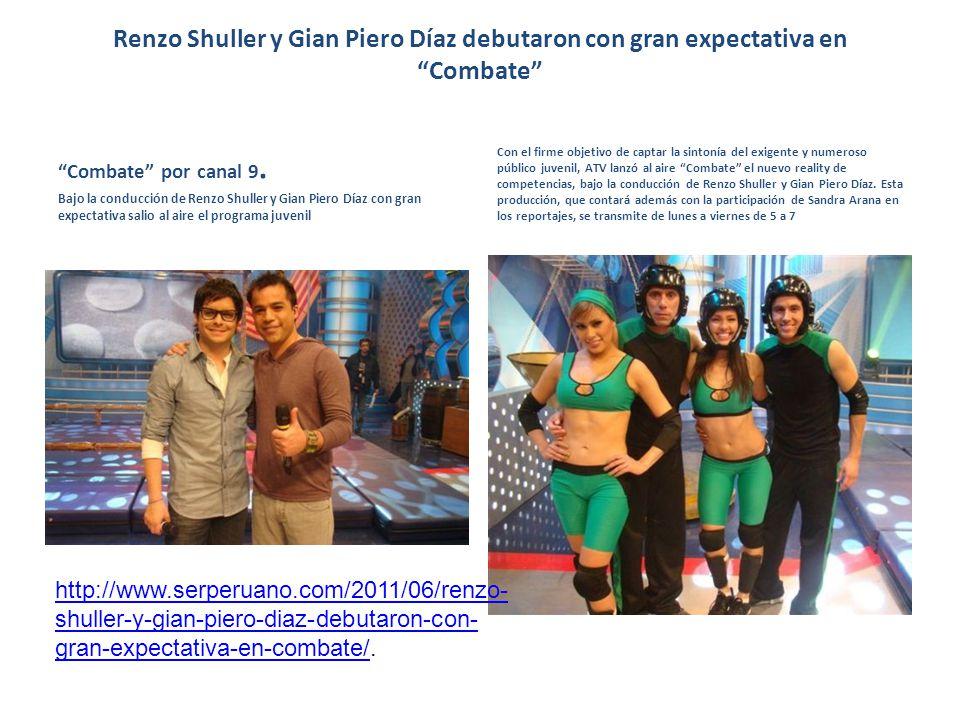 Renzo Shuller y Gian Piero Díaz debutaron con gran expectativa en Combate Combate por canal 9. Bajo la conducción de Renzo Shuller y Gian Piero Díaz c