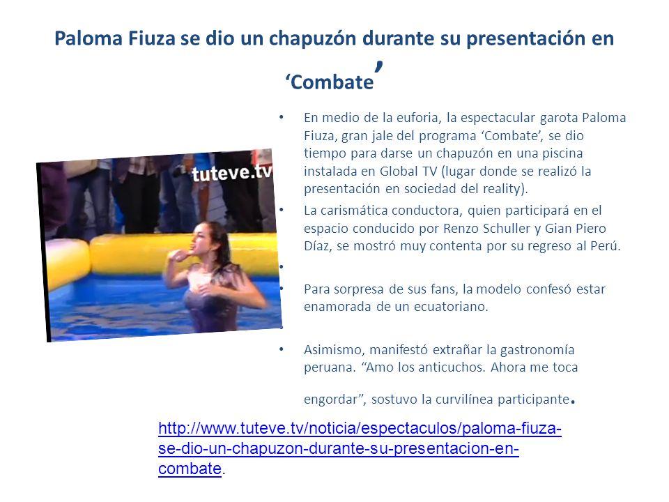 Paloma Fiuza se dio un chapuzón durante su presentación en Combate En medio de la euforia, la espectacular garota Paloma Fiuza, gran jale del programa
