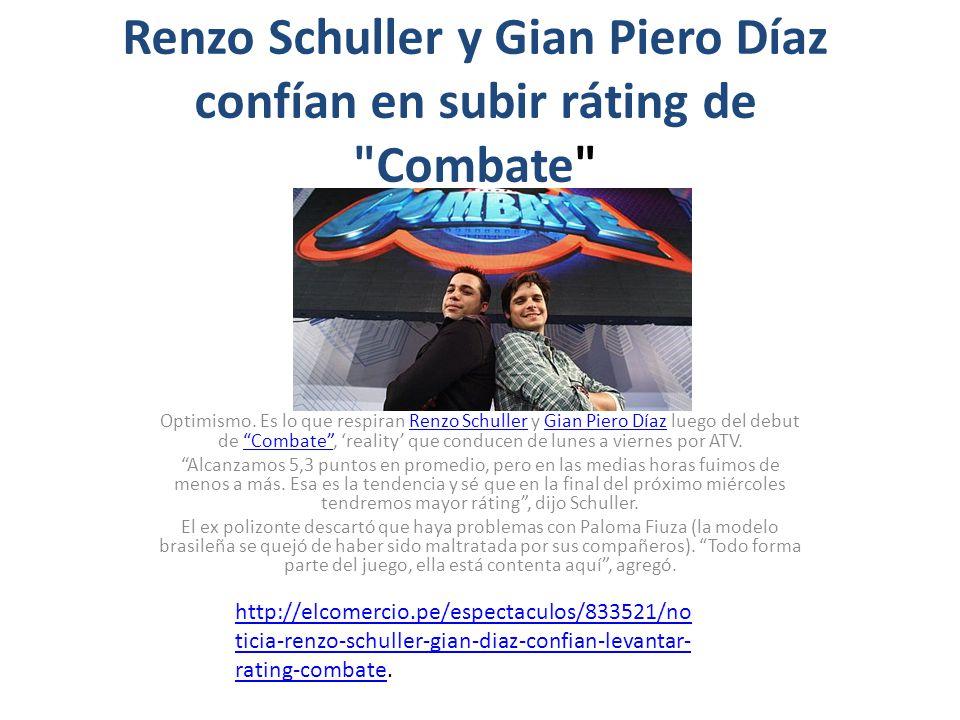 Renzo Schuller y Gian Piero Díaz confían en subir ráting de