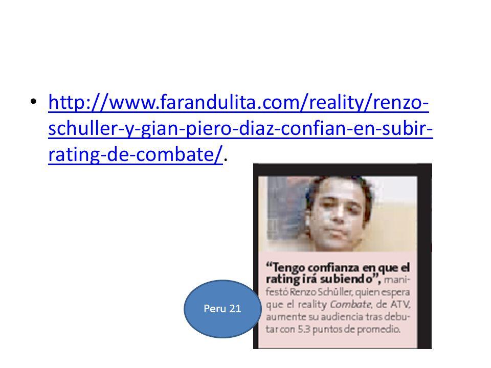 http://www.farandulita.com/reality/renzo- schuller-y-gian-piero-diaz-confian-en-subir- rating-de-combate/. http://www.farandulita.com/reality/renzo- s