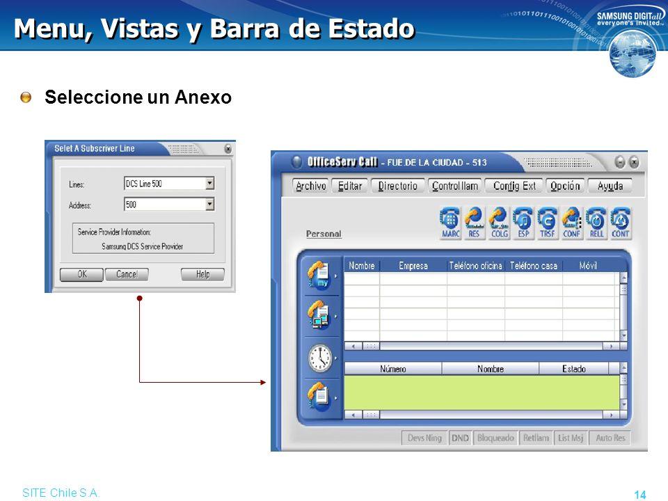 SITE Chile S.A. 14 Menu, Vistas y Barra de Estado Seleccione un Anexo
